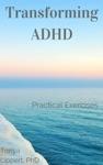 Transforming ADHD  Practical Exercises