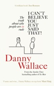 Danny Wallace - I Can't Believe You Just Said That artwork