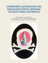 Compendio AllEziologia Del Sadomasochismo Sessuale Sociale E Della Necrofilia