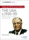 My Revision Notes Edexcel ASA-level History The USA C192055 Boom Bust And Recovery