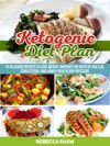 Ketogenic Diet Plan 15 Delicious Recipes To Lose Weight Improve The Ratio Of HdlLdl Cholesterol And Lower Your Blood Pressure