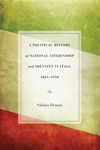 A Political History Of National Citizenship And Identity In Italy 18611950