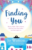 Finding You: The Perfect Laugh-Out-Loud Love Story - Jo Watson