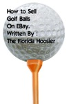 How To Sell Golf Balls On EBay For Fun And Profit