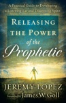 Releasing The Power Of The Prophetic