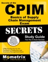 Secrets Of The CPIM Basics Of Supply Chain Management Exam Study Guide