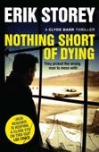 Erik Storey - Nothing Short of Dying artwork