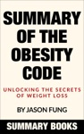 Summary Of The Obesity Code Unlocking The Secrets Of Weight Loss