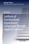 Synthesis Of Functionalized Organoboron Compounds Through CopperI Catalysis