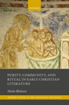 Purity Community And Ritual In Early Christian Literature