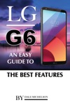 Lg G6 An Easy Guide To The Best Features