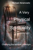 A Very Physical Spirituality: Second Edition