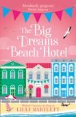 The Big Dreams Beach Hotel - Lilly Bartlett & Michele Gorman