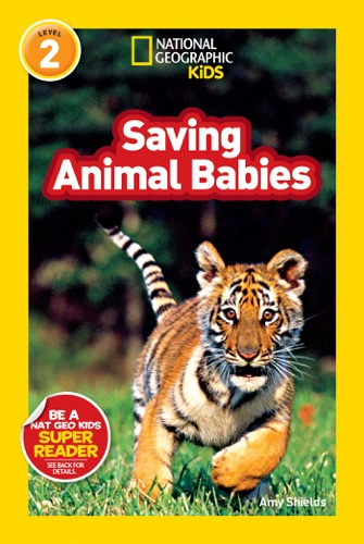 National Geographic Readers Saving Animal Babies