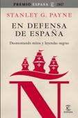 Stanley G. Payne - En defensa de España: desmontando mitos y leyendas negras portada