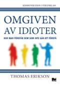 Thomas Erikson - Omgiven av idioter - hur man förstår dem som inte går att förstå bild
