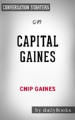 Capital Gaines: Smart Things I Learned Doing Stupid Stuff by Chip Gaines:  Conversation Starters