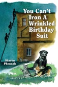 Sharon Phennah - You Can't Iron a Wrinkled Birthday Suit artwork