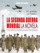 Javier Cosnava - El Joven Hitler 6 (La Segunda Guerra Mundial, la novela) portada