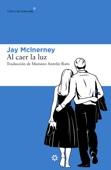 Jay McInerney - Al caer la luz portada