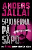 Anders Jallai - Spionerna på Säpo bild