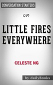 Little Fires Everywhere by Celeste Ng: Conversation Starters