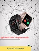 Apple Watch Series 3: Beginner's Guide