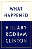 What Happened - Hillary Clinton