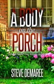 Steve Demaree - A Body on the Porch artwork