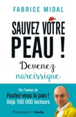 Fabrice Midal - Sauvez votre peau ! : Devenez narcissique illustration