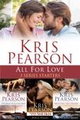 Kris Pearson - All for Love: 3 Series Starters  artwork
