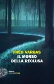 Fred Vargas - Il morso della reclusa artwork