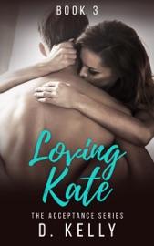 LOVING KATE - BOOK THREE