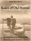 Robert Béla Wilhelm - Tales of Old Hawaii  artwork