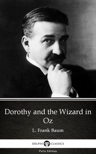 Dorothy and the Wizard in Oz by L Frank Baum - Delphi Classics Illustrated