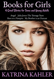 BOOKS FOR GIRLS : 4 GREAT STORIES FOR TEENS AND YOUNG ADULTS