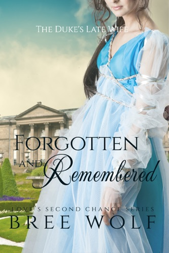 Forgotten  Remembered The Dukes Late Wife 1 Loves Second Chance Series