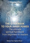 The Guidebook To Your Inner Power The Ultimate Spiritual Handbook From Beginners To Masters