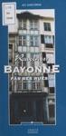 Racines  Bayonne Par Ses Rues