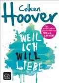 Colleen Hoover - Weil ich Will liebe Grafik