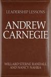 Leadership Lessons Andrew Carnegie