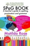 SPaG BOOK A Teachers Guide To Spelling Punctuation And Grammar