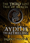 The Third Lost Tale Of Mercia Aydith The Aetheling