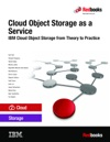 Cloud Object Storage As A Service IBM Cloud Object Storage From Theory To Practice - For Developers IT Architects And IT Specialists