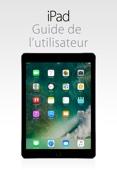 Guide de l'utilisateur de l'iPad pour iOS 10.2