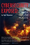 Cybersecurity Exposed The Cyber House Rules