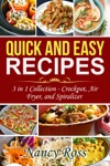 Quick And Easy Recipes 3 In 1 Collection - Crockpot Air Fryer And Spiralizer