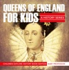 Queens Of England For Kids A History Series - Children Explore History Book Edition