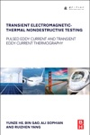 Transient Electromagnetic-Thermal Nondestructive Testing Enhanced Edition