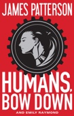Humans, Bow Down - James Patterson, Emily Raymond, Jill Dembowski & Alexander Ovchinnikov Cover Art